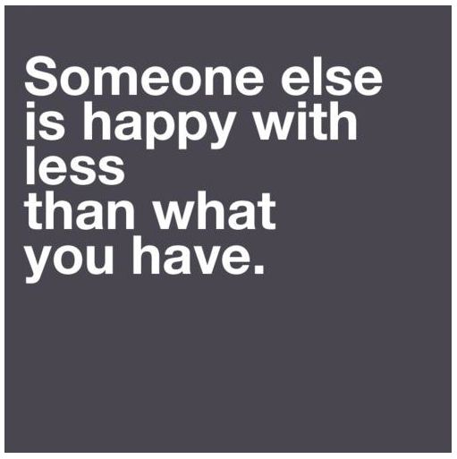 Be happy with your own blessings...