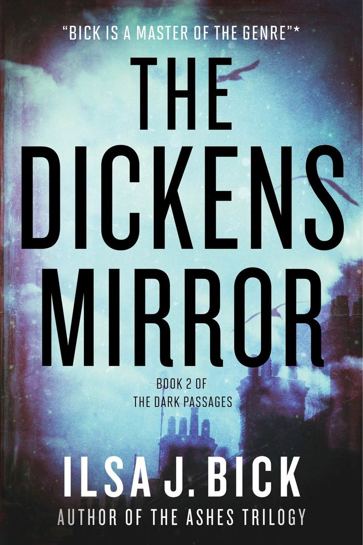 The Dickens Mirror (Dark Passage #2) by Ilsa J. Bick