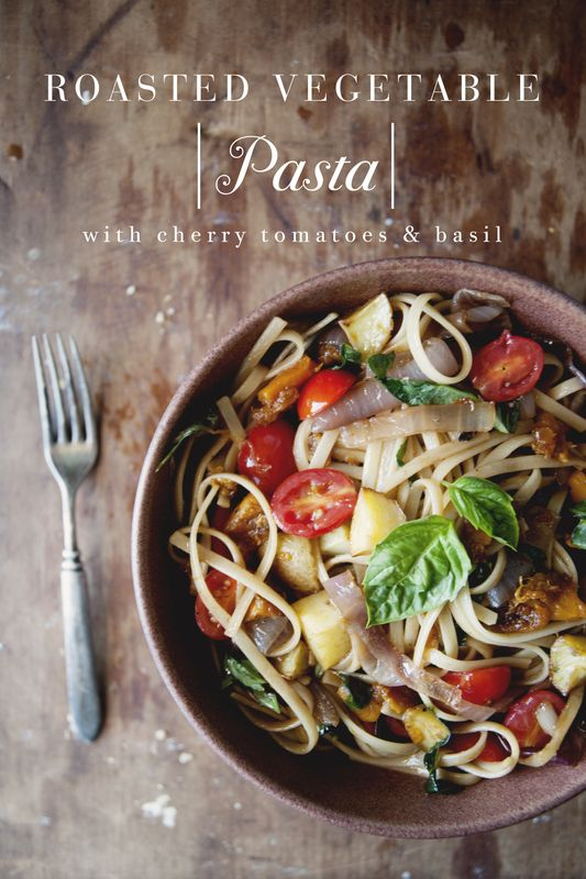 Pasta With Roasted Summer Vegetables And Basil Recipes — Dishmaps