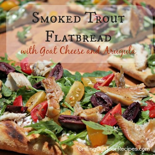 Smoked Trout Flatbread with Goat Cheese and Arugula