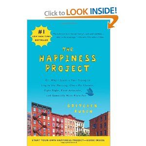 The Happiness Project by Gretchen Rubin (Read January-March 2010)