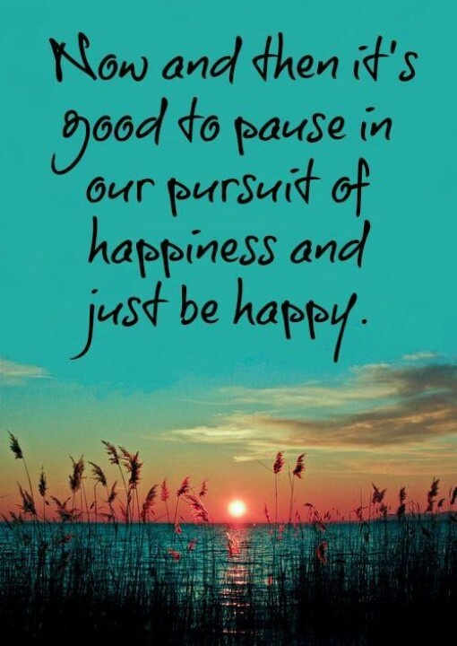 Pause & just be happy!