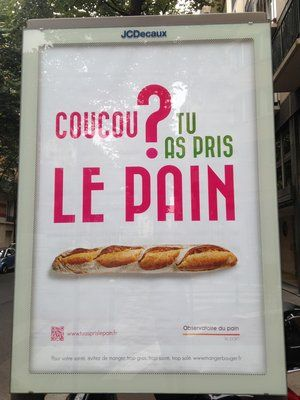 Got Baguettes? Bakers' Lobby Tells France To Eat More Bread : The campaign slogan is plastered on billboards and inscribed on bread bags in 130 cities around France.