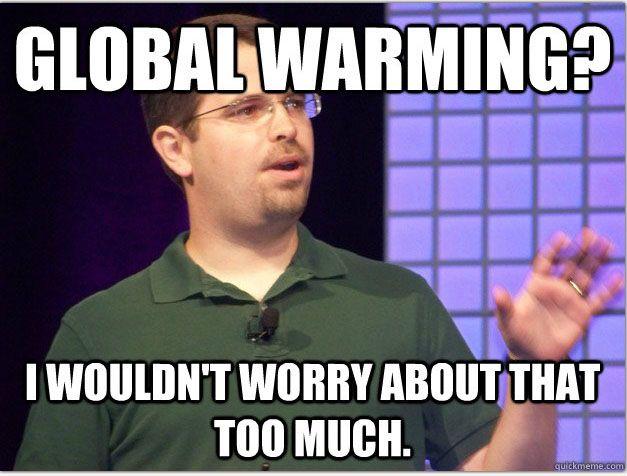Funny Global Warming Meme : Matt cutts global warming funny pinterest