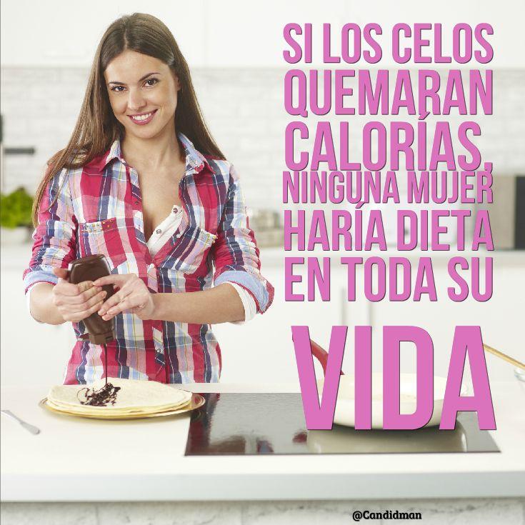 Si los celos quemaran calorias ninguna mujer har 237 a dieta en