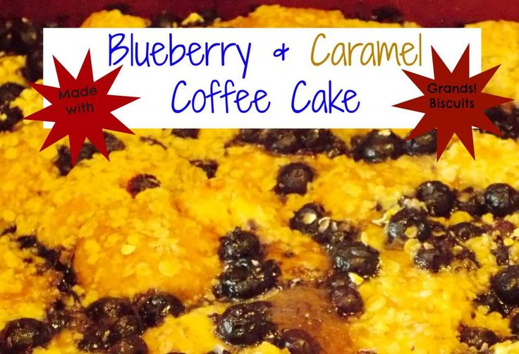 ... Ann's Food & Fam: Grands! Biscuits... Blueberry & Caramel Cof...