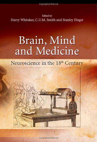 brain mind and medicine essays in eighteenth-century neuroscience