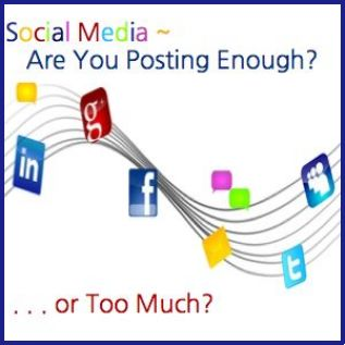 Social Media: Are You Posting Enough? Or Too Much?