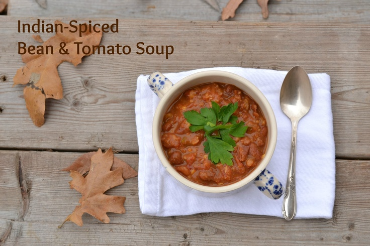 Indian-Spiced Bean & Tomato Soup | Soups/Chilis/Stews | Pinterest