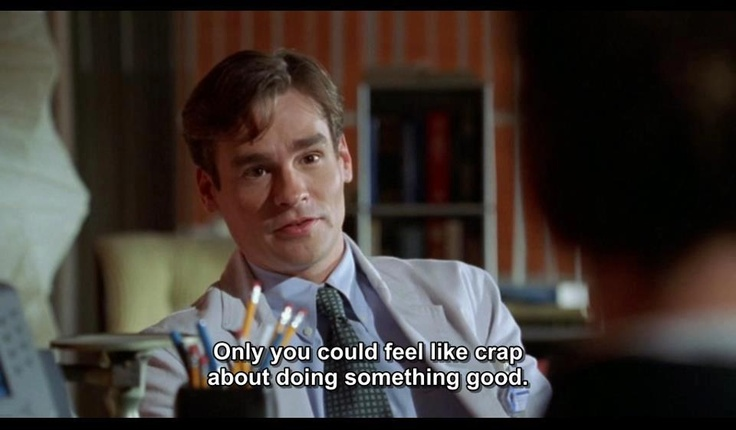 """Only you could feel like crap about doing something good."" Dr. James Wilson to Dr. Gregory House, House MD quotes"