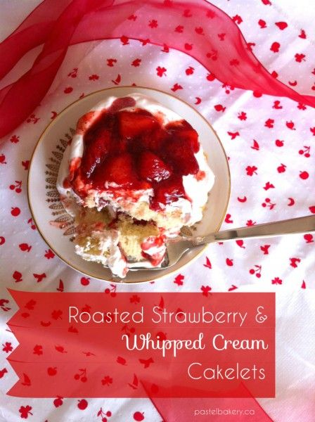 Gluten Free Roasted Strawberry and Whipped Cream Cakelets | by ...