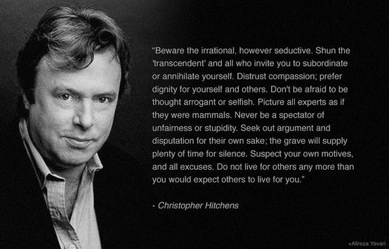 """From Christopher Hitchens """"Letters to a Young Contrarian"""", yet again ..."""