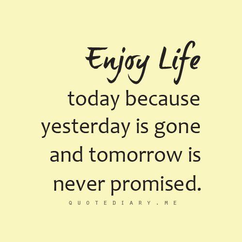 Ordinaire Enjoy Life Quotes Pinterest