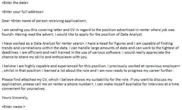 cover letter for data research analyst A good way to create a response-producing cover letter is to highlight your skills or experiences that are most applicable to the job or industry and to tailor the letter to the specific organization you are applying to.