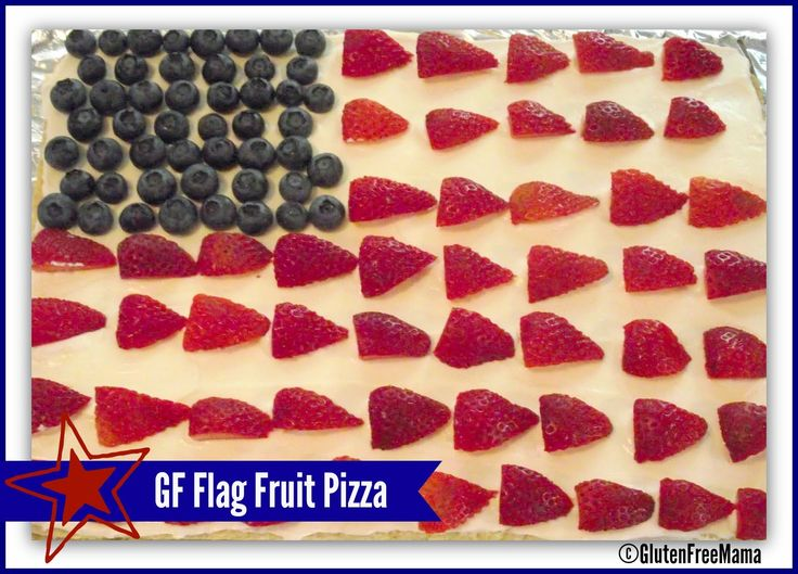 Gluten Free Mama's Blog: US Flag Fruit Pizza ~ Gluten Free.. will be ...