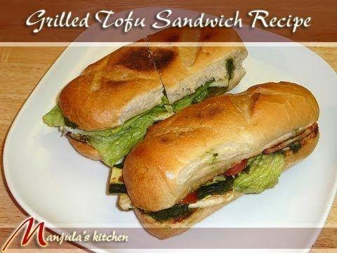Grilled Tofu Sandwich Recipe by Manjula | Food | Pinterest