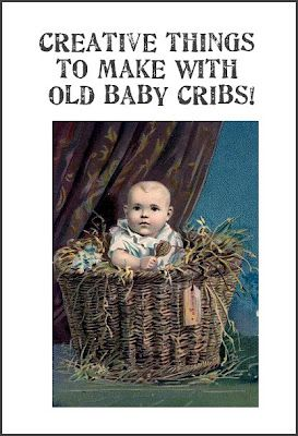 Creative things to make with old baby cribs! Lots of neat ideas!