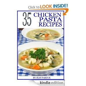 35 Chicken Pasta Recipes Cookbook - FREE today!