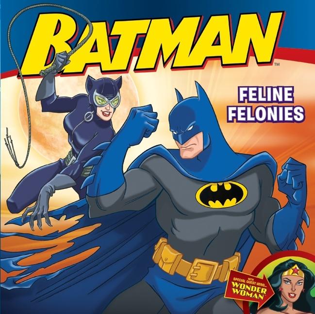 Batman Classic: Feline Felonies  With Wonder Woman  by John Sazaklis, illustrated by Steven E. Gordon