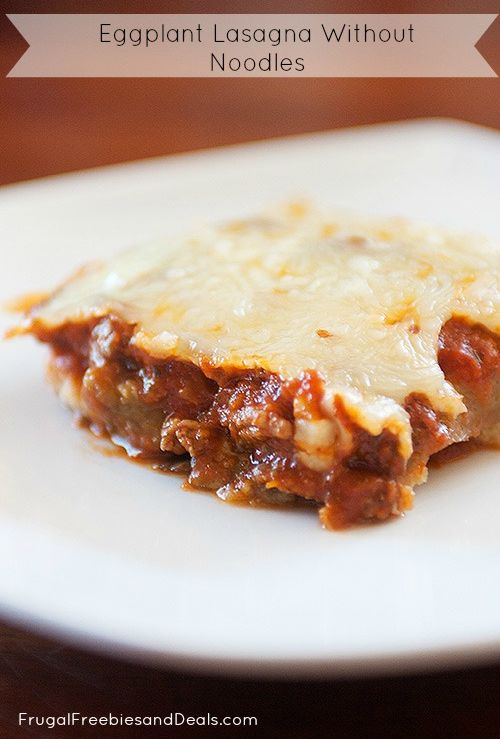 Eggplant Lasagna Without Noodles- paleo options, low carb