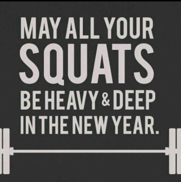 """May all your squats be heavy and deep in the new year."" #Fitness #Inspiration #Quote"