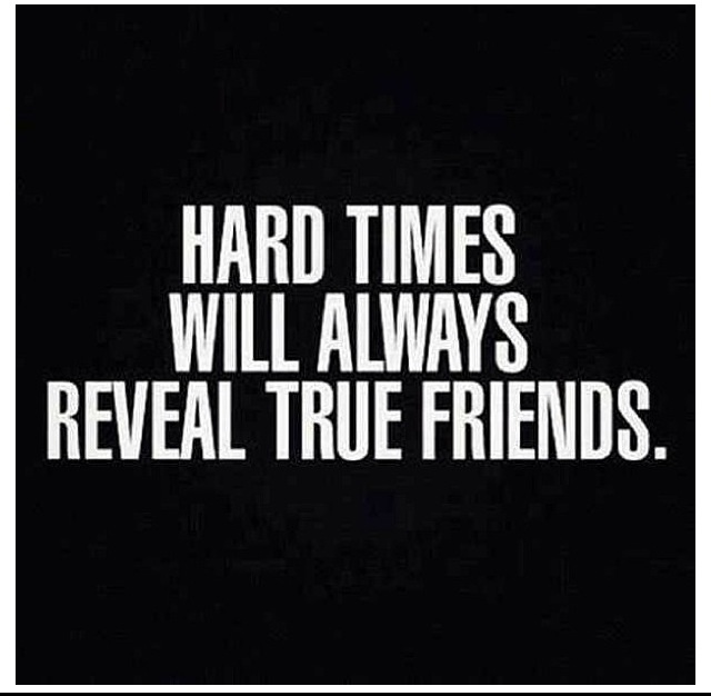 Quotes About Good Friends In Hard Times : Hard times reveal true friends good quotes