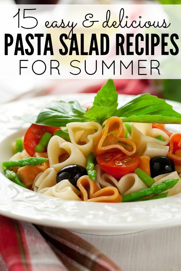 15 Easy And Delicious Pasta Salad Recipes For Summer