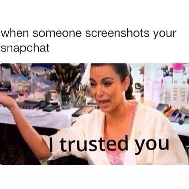 I Trusted You Screenshot Snapchat