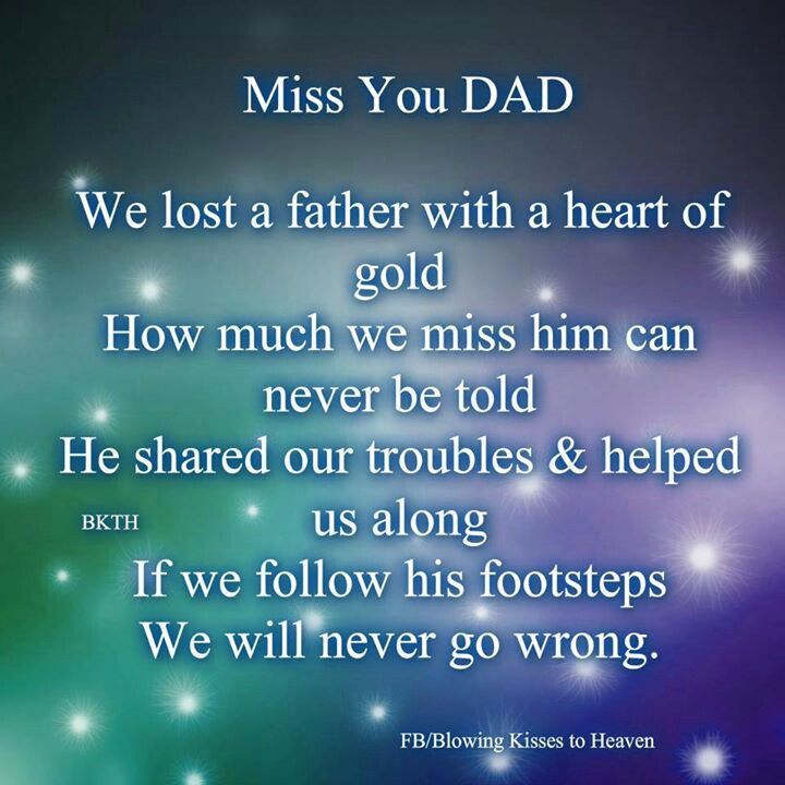 Miss u dad dad I love and miss you so much Pinterest