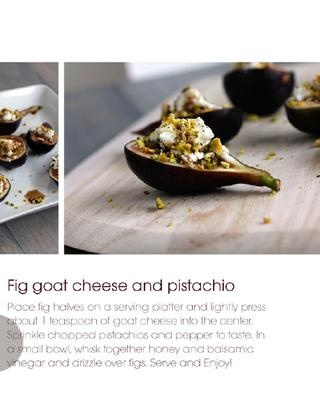 Fig, Goat Cheese & Pistachio...so ready for figs!