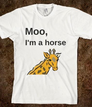 Moo, I'm a horse
