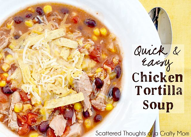 ... Thoughts of a Crafty Mom: Quick and Easy Chicken Tortilla Soup