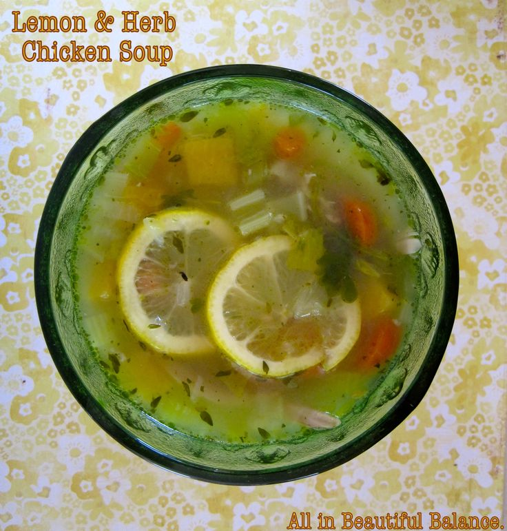 Lemon & Herb Chicken Soup - Organic | Soups, Stews and Chilis Galore ...