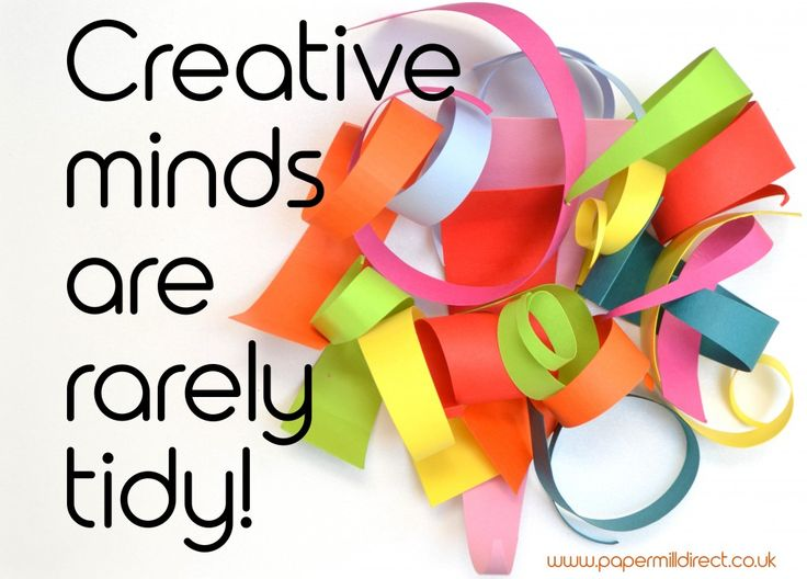 Paper curls with creative minds quote, creative minds are rarely tidy, creativity quote, paper  crafting quote