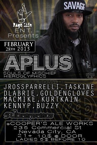 2/28 Nevada City,CA- Aplus(Souls of Mischief/Hiero),DLabrie,Kurt Kain,Task1ne. J Ross Parrelli,Golden Gloves & more