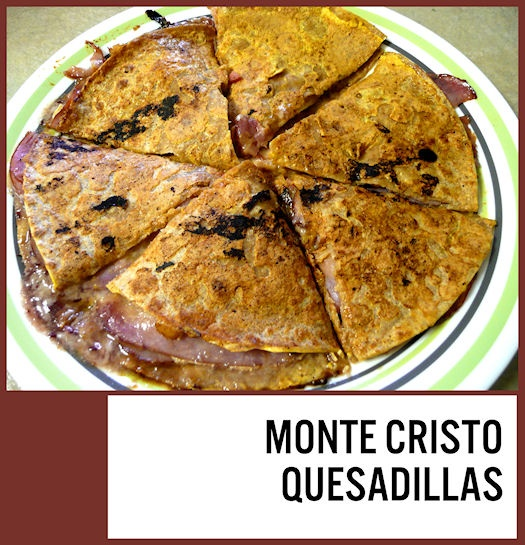 Monte Cristo Quesadillas | Recipe