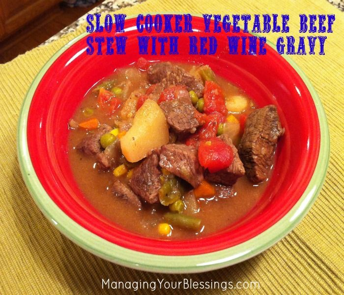 Gluten Free} Slow Cooker Vegetable Beef Stew with Red Wine Gravy ...