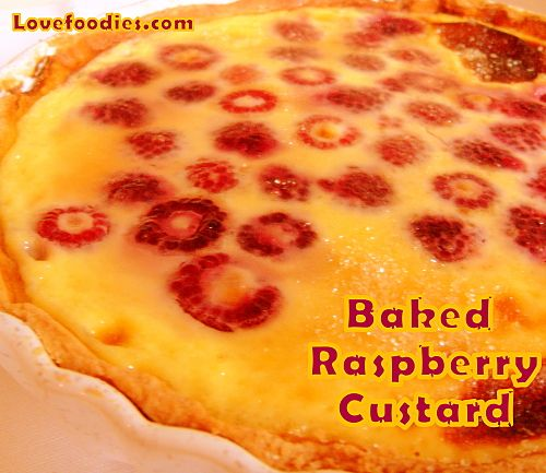 Baked Raspberry Custard - Lovefoodies hanging out! Tease your taste ...
