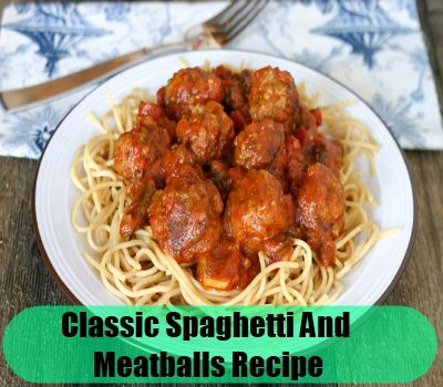 Classic Spaghetti And Meatballs Recipe | Pasta, Bread and Wheat...Oh ...