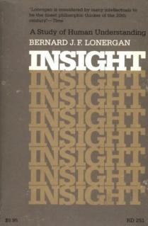 INSIGHT: A STUDY OF HUMAN UNDERSTANDING