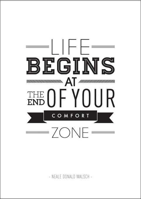 stepping out of the comfort zone Stepping outside your comfort zone can be healthy, illuminating, and invigorating so why don't we do it more often.