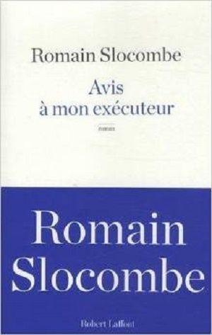 Slocombe, Romain - Avis à mon exécuteur