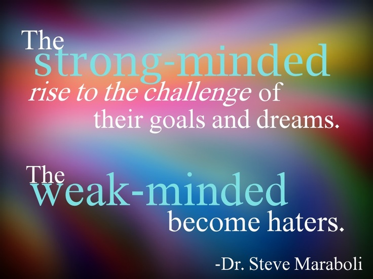 Quotes About The Weak Minded. QuotesGram