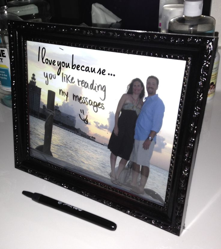 "DIY Fathers Day or Anniversary Gift for husband. Daily reminder of why I love him. Spray painted an old (repurposed) picture frame, printed 8x10 picture, cut ""I love you because..."" on vinyl with my cricut. Place vinyl on glass and use a dry erase marker to write daily love messages. Super-easy and a great daily affirmation of my love for him. Would be great to make for kids too!"