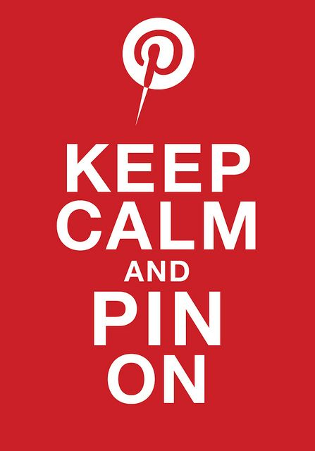 Keep calm and .. pinterest on
