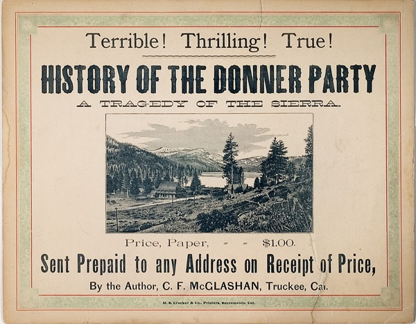 the history of the donner party The donner party by dale beecher remains of donner-reed wagons on  the salt flats tragedy was no stranger to western trails, but the sad experience.