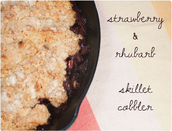 Strawberry & Rhubarb Skillet Cobbler via One Starry Night. Really want ...
