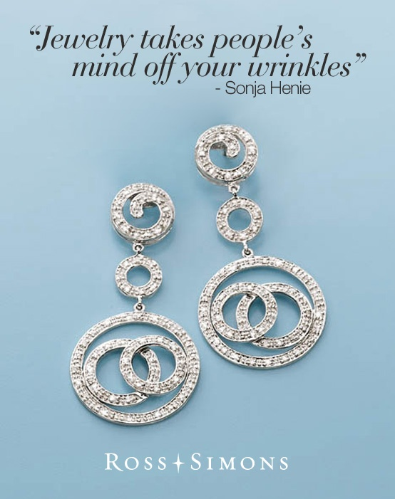 """Jewelry takes people's mind off your wrinkles"" -Sonja Henie"