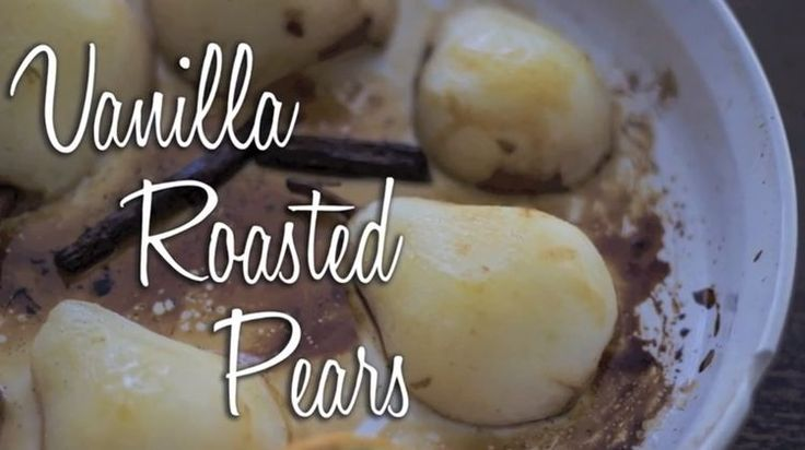 Vanilla Roasted Pears | Fall (Football) Food | Pinterest