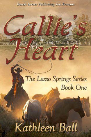 "Kathleen Tighe Ball ""Callie's Heart"" A New Novel"